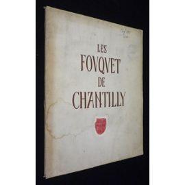 LES FOUQUET DE CHANTILLY, Livre d'heures d'Etienne: MALO, Henri.