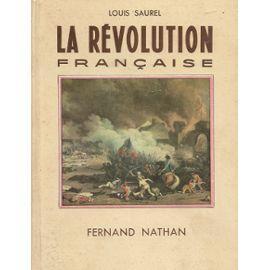 LA REVOLUTION FRANCAISE.: SAUREL, Louis.