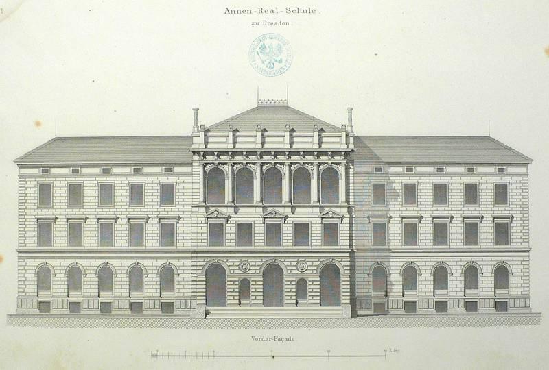 """Dresden. - Annenschule / Annen-Gymnasium. - Theodor Friedrich. - """"Annen-Real-Schule zu ..."""