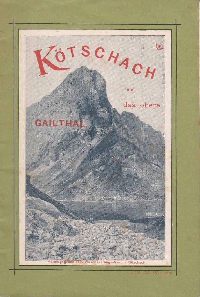 Kötschach und das Obere Gailthal. Hrsg. v. Verschönerungs-Verein.