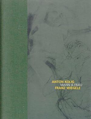 Anton Kolig – Franz Wiegele. Mann &