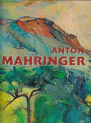 Anton Mahringer. Hrsg. v. Gerbert Frodl u. Elisabeth Brandstötter.