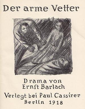 Der arme Vetter. Drama.: Barlach, Ernst.
