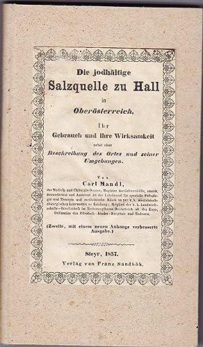 Die jodhaltige Salzquelle zu Hall in Oberösterreich. Ihr Gebrauch und ihre Wirksamkeit, nebst ...