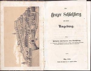 Der Grazer Schlossberg und seine Umgebung.: Kalchberg, Wilhelm Frh. v.