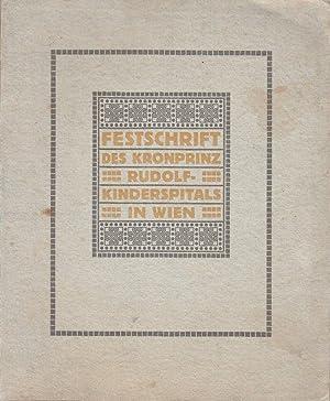 Festschrift des Kronprinz Rudolf-Kinderspitales in Wien.: Formanek, Josef / Franz Berger.