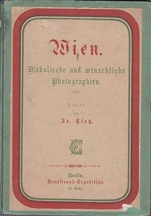 Wien. Diabolische und menschliche Photographien.: Tietz, Fr(iedrich).