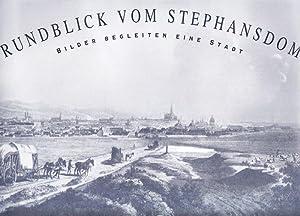 Wien – Rundblick vom Stephansdom. Bilder begleiten eine Stadt.