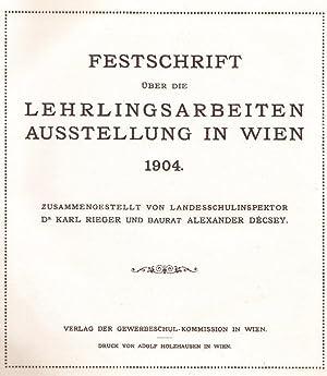 Festschrift über die Lehrlingsarbeiten-Ausstellung in Wien 1904.: Rieger, Karl / Alexander ...