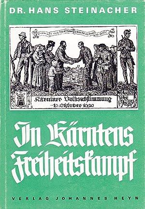 In Kärntens Freiheitskampf. Meine Erinnerungen an Kärntens Ringen um Freiheit und Einheit...