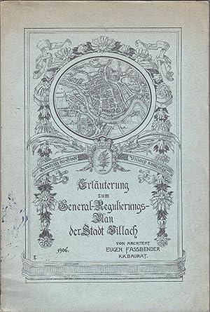 Erläuterung zum General-Regulierungsplan der Stadt Villach in Kärnten.: Fassbender, Eugen...