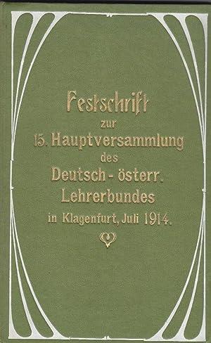 Festschrift zur XV. Hauptversammlung des Deutsch-österreichischen Lehrerbundes in Klagenfurt ...