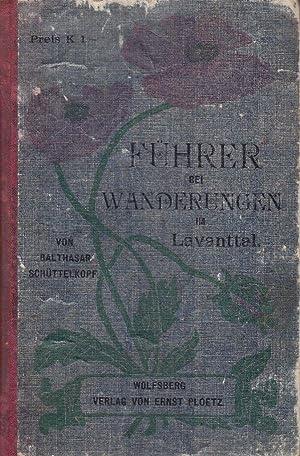 Führer bei Wanderungen im Lavanttale.: Schüttelkopf, Balthasar.