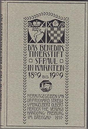 Das Benediktinerstift St. Paul in Kärnten 1809-1909. Festschrift zur Jahrhundertfeier der ...