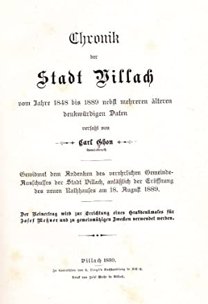Chronik der Stadt Villach vom Jahre 1848 bis 1889 nebst mehreren älteren denkwürdigen Daten.: Ghon,...