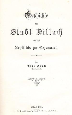 Geschichte der Stadt Villach von der Urzeit bis zur Gegenwart.: Ghon, Carl.