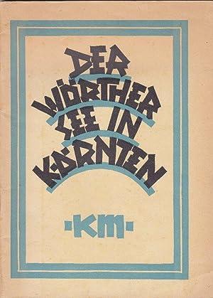 Der Wörthersee in Kärnten. (Kärntner Monatshefte, Heft 12/1926).
