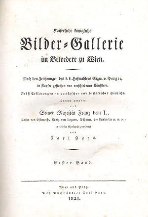 Kaiserliche königliche Bilder-Galerie im Belvedere zu Wien. Nach den Zeichnungen des k. k. ...