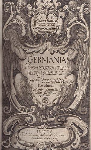 Germania Topo-chrono-stemmatographica sacra et profana. In qua brevi compendio regnorum et ...