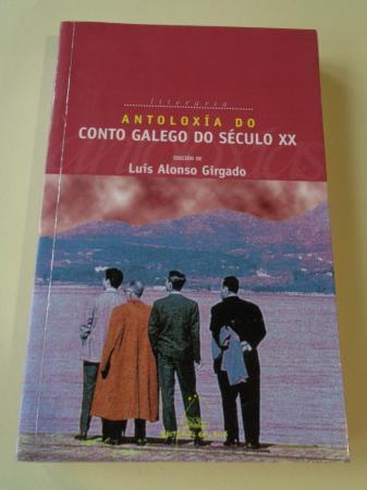 Antoloxía do conto galego do século XX (Edición de L. Alonso Girgado) - Varios autores