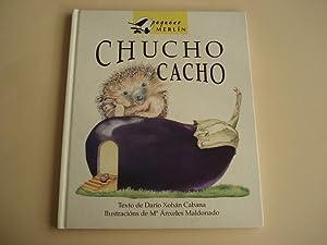 Chucho Cacho (Ilustradora: Mª Ánxeles Maldonado): Cabana, Darío Xohán
