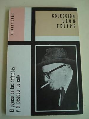 El payaso de las bofetadas y el: León Felipe