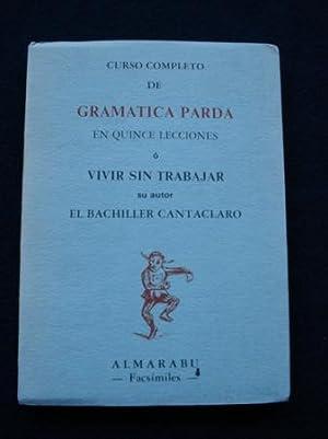Curso completo de Gramática Parda en quince: El Bachiller Cantaclaro
