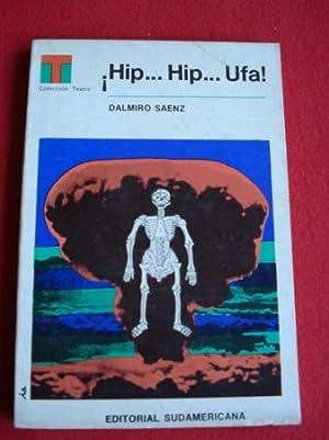 Hip. Hip. Ufa!: Saenz, Dalmiro