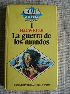 La guerra de los mundos: Wells, H. G.