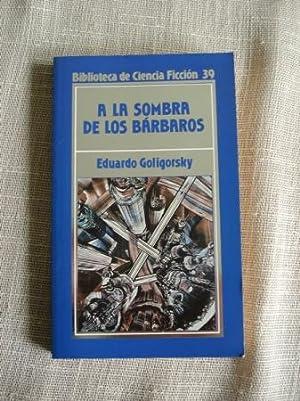 A la sombra de los bárbaros: Goligorsky, Eduardo
