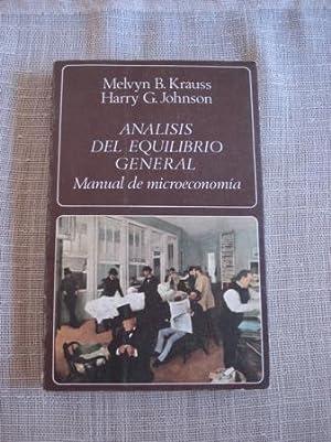 Análisis del equilibrio general. Manual de microeconomía: Krauss, Melvin /