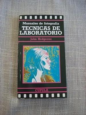 Manuales de fotografía. Técnicas de laboratorio: Hedgecoe, John