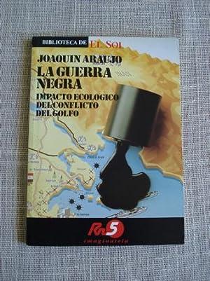 La guerra negra. Impacto ecológico del conflicto: Araujo, Joaquín
