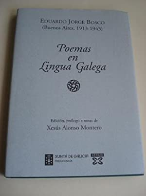 Poemas en Lingua Galega. Edición, prólogo e: Bosco, Eduardo Jorge
