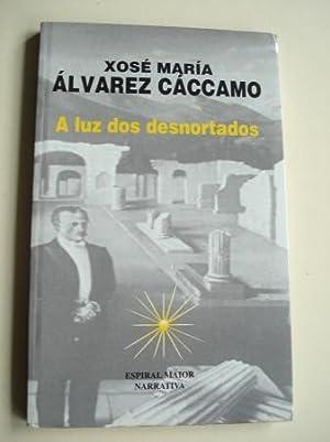 A luz dos desnortados: Álvarez Cáccamo, Xosé