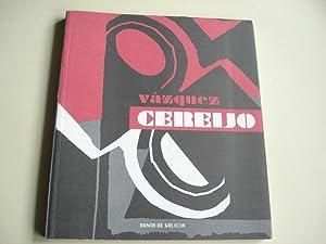 VÁZQUEZ CEREIJO. Catálogo Exposición Casa da Parra.: Vázquez Cereijo, José