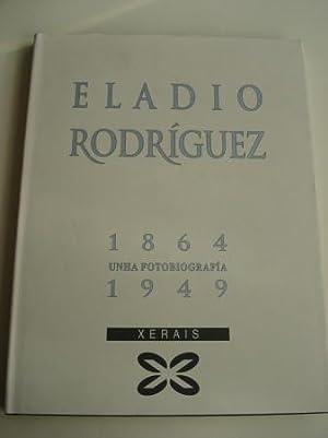 Eladio Rodríguez 1864-1949. Unha fotobiografía: Alonso Montero, Xesús