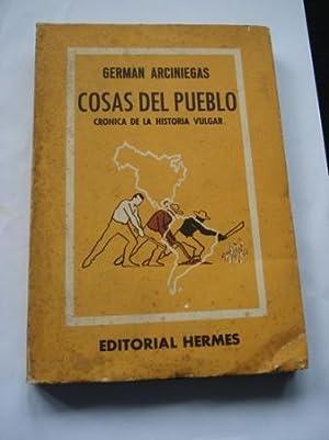 Cosas del pueblo. Crónica de la Historia: Arciniegas, Germán