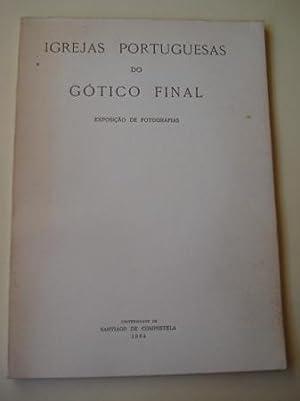 Igrejas portuguesas do Gótico final. Exposiçâo de: Varios autores Ilustrado