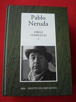Obras completas, I. De `Crepusculario a `Las: Neruda, Pablo