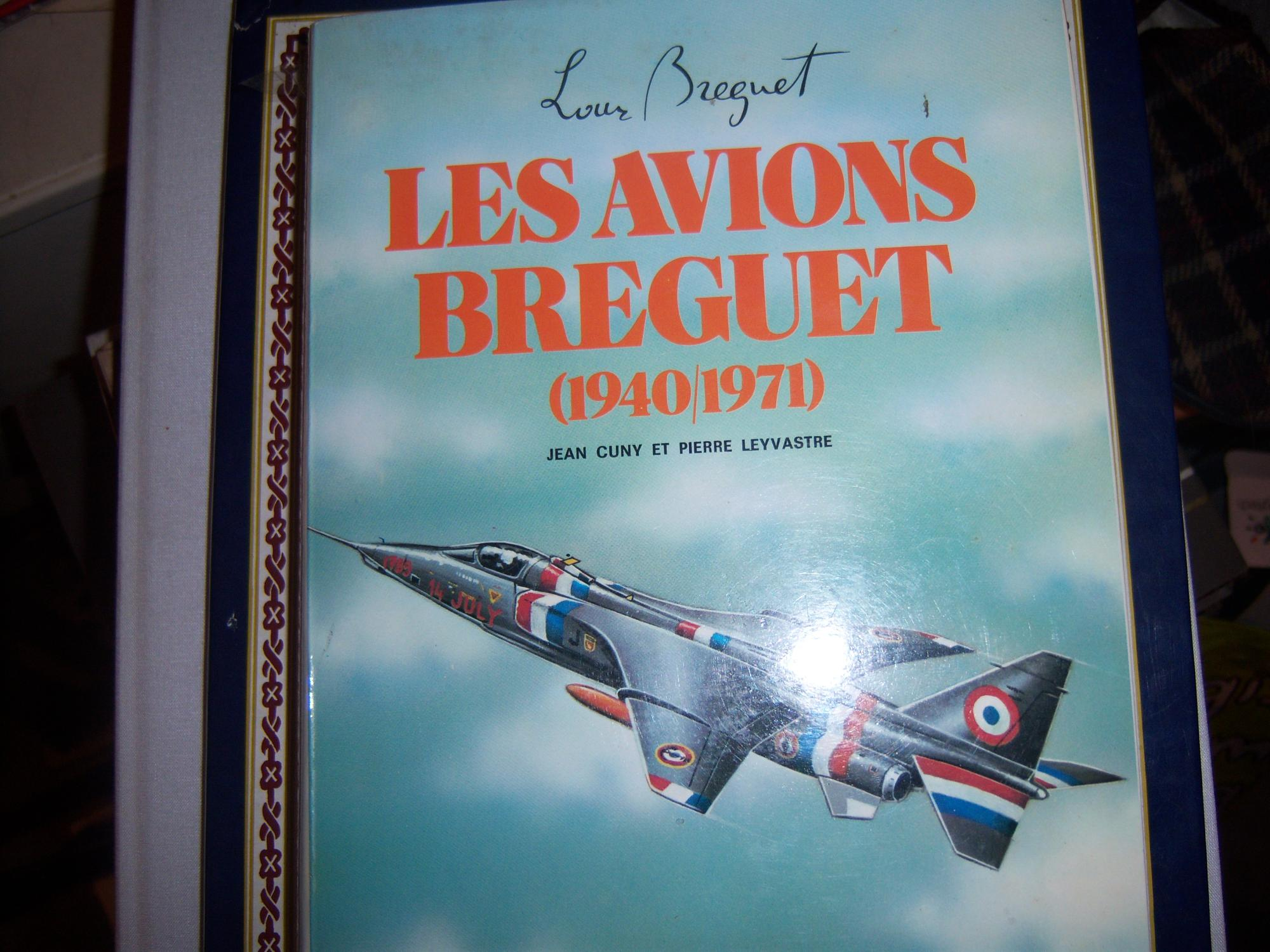 Les avions Breguet (1940/1971) Cuny, Jean & Leyvastre, Pierre 360pp including hundreds of b/w photographic illustrations and drawings. Mylar cover to dust jacket has a couple of small tears. Signed by author (J C