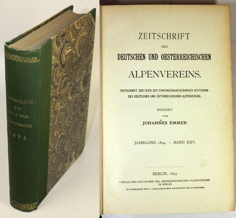 Zeitschrift des Deutschen und Österreichischen Alpenvereins. Jahrgang 1894, Band XXV.: Emmer, ...