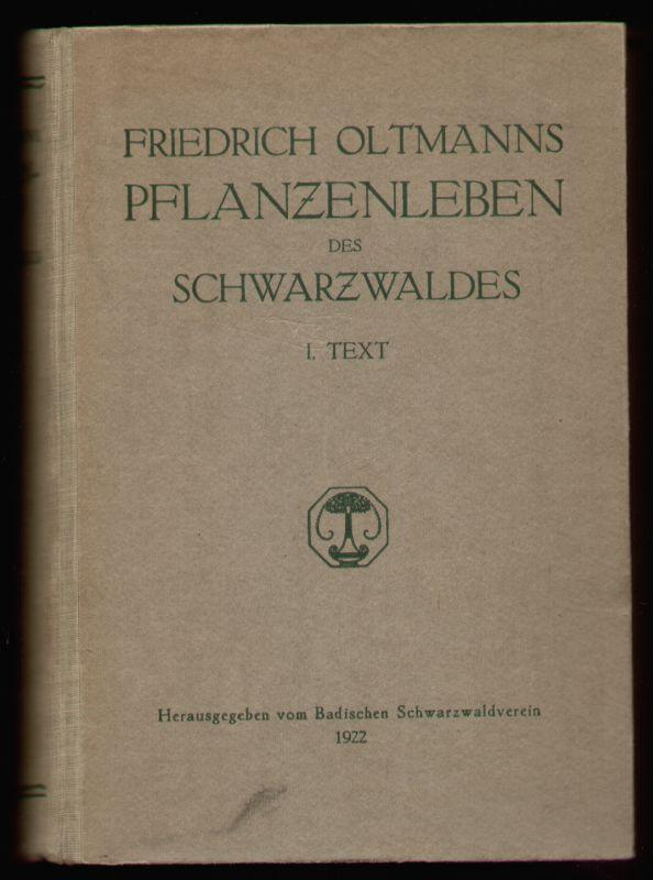 Das Pflanzenleben des Schwarzwaldes. 1. Text.: Oltmanns, Friedrich