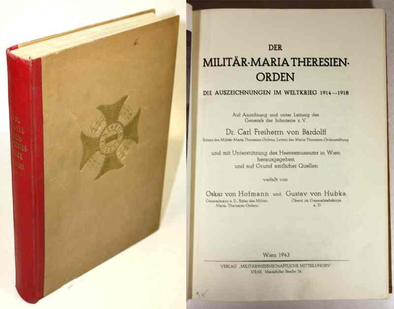 Der Militär-Maria-Theresien-Orden. Die Auszeichnungen im Weltkrieg 1914 - 1918. Auf Anordnung ...