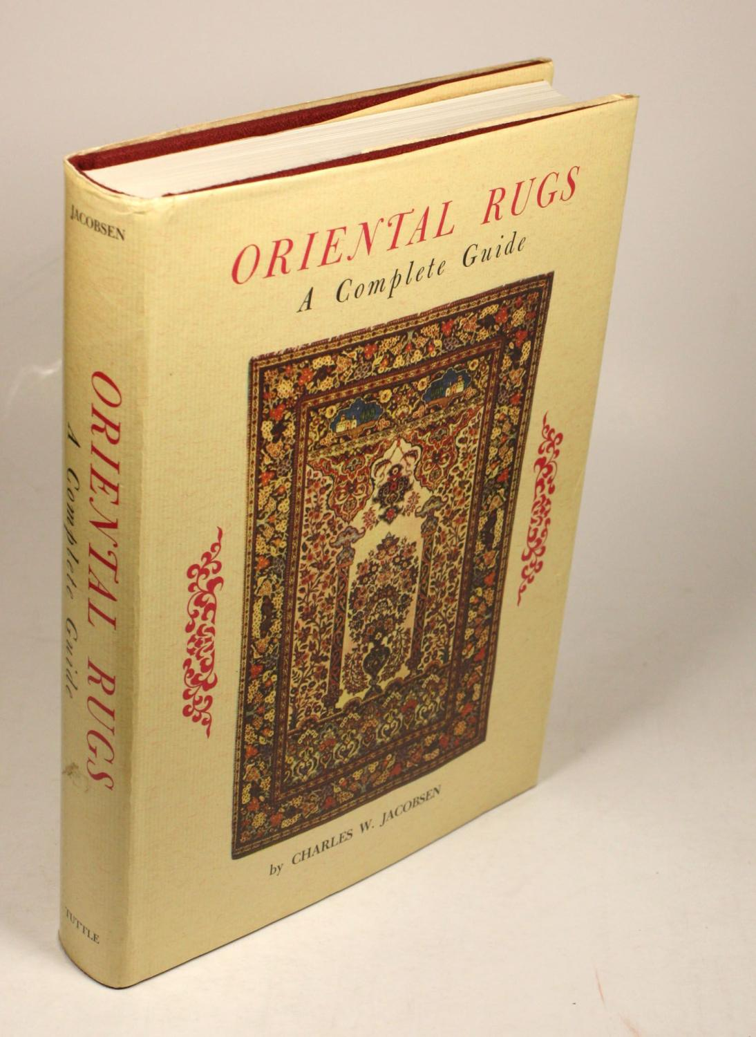 Oriental Rugs. A Complete Guide.: Jacobsen, Charles W.