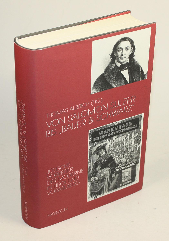"""Von Salomon Sulzer bis """"Bauer & Schwarz"""".: Albrich, Thomas (Hg.)"""