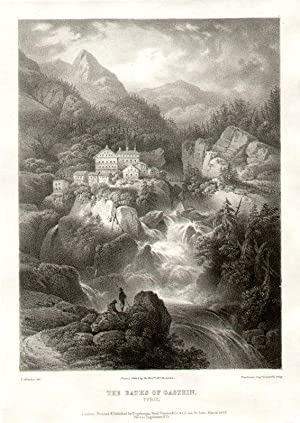 The Baths of Gastein, Tyrol. # 1 From a Sketch by Honble. Mrs. Fortescue.: Gastein