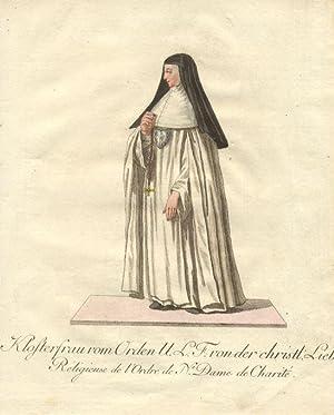 Klosterfrau vom Orden U. L. F. von der christl. Lieb. Réligieuse de l'Ordre de N.e Dame...
