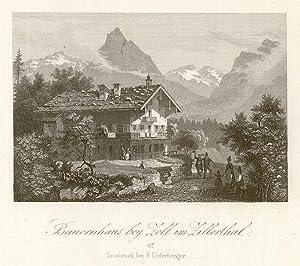 Bauernhaus bey Zell im Zillerthal. # 47 Innsbruck bei F. Unterberger.: Zell am Ziller