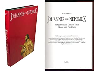 Johannes von Nepomuk. Mitpatron des Landes Tirol. Bilder und Plastiken. Mit Beiträgen, ...